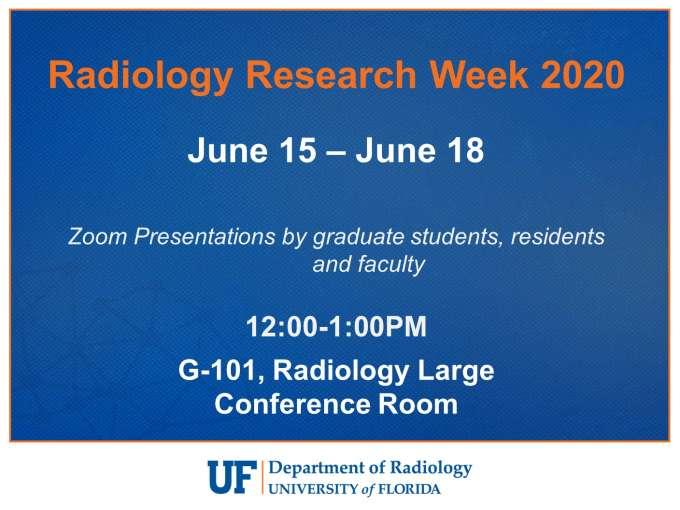 Radiology Research Week will be held June 15-18 at noon via Zoom.